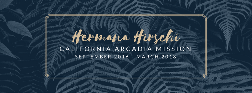 Hermana Hirschi | California Arcadia Mission