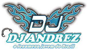 O BLOG DO DJ ANDREZ