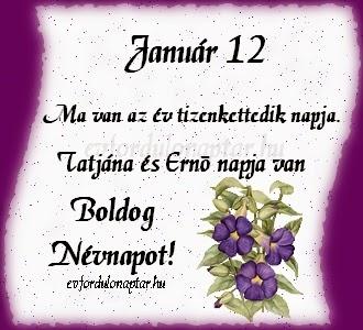 Január 12, Tatjána, Ernő névnap