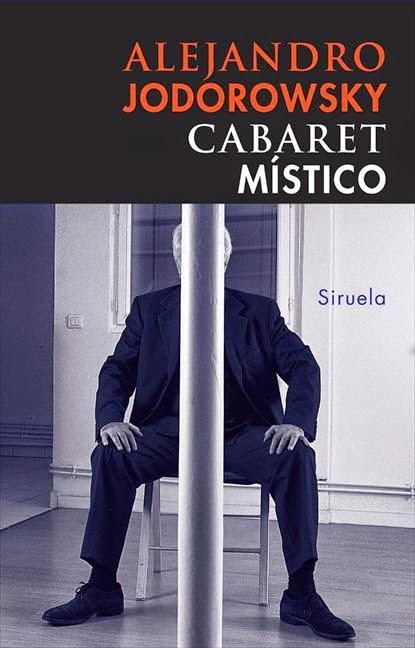 """Diez Interesantes Artículos Extraídos De """"Cabaret Místico"""", De Alejandro Jodorowsky"""