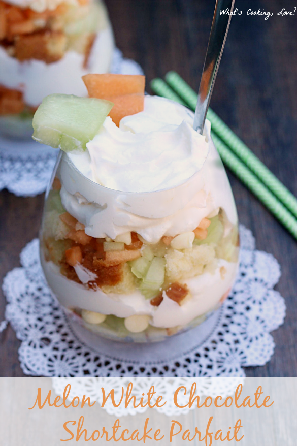 Melon White Chocolate Shortcake Parfaits