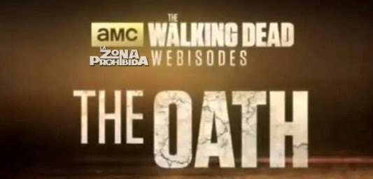 TWD 4 WEBISODIOS - The Oath