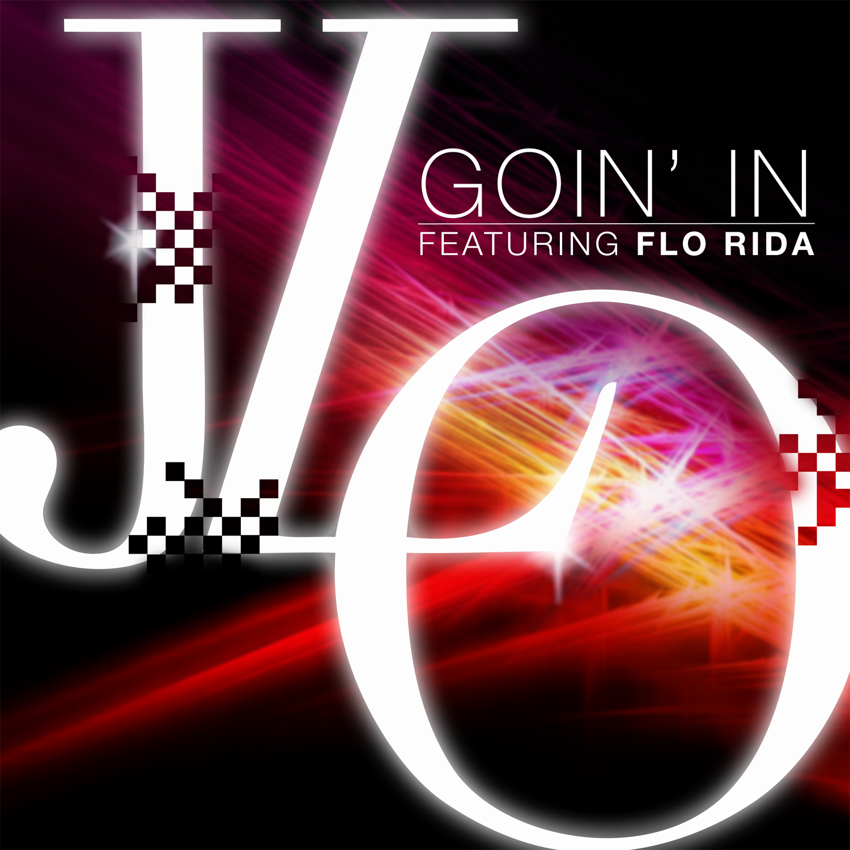 http://2.bp.blogspot.com/-3kKqQSGGYFY/UBQZ3d-O69I/AAAAAAAADyI/VoDaOUMQxL0/s1600/Jennifer+Lopez+-+Goin+In+(Feat.+Flo+Rida).jpg