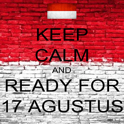 Keep Calm and Ready For 17 Agustus