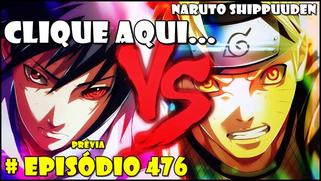 Naruto Shippuuden Episódio 476!