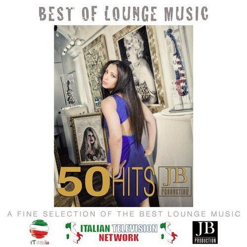 Best of Lounge Music  A Fine Selection of the Best Lounge Music 50 Hits  2014