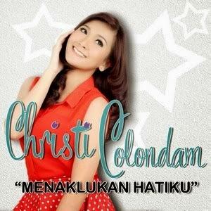 Christi Colondam - Menaklukkan Hatiku
