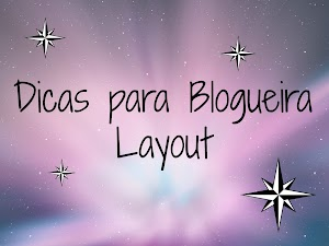 Dica De Blogueira - Layout