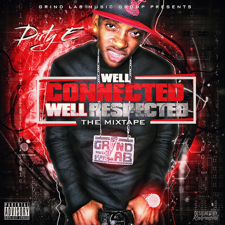 Dirty E - Well Connected Well Respected the mixtape