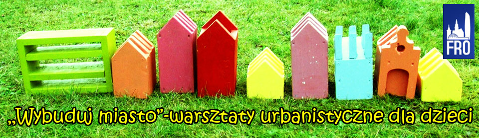 """""""Wybuduj miasto"""" -warsztaty urbanistyczne dla dzieci"""