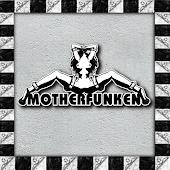• Motherfunken