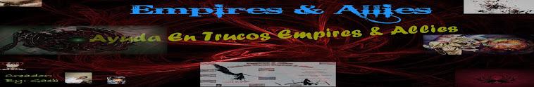 Empires & Allies : Trucos
