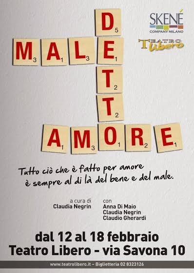 MALEdettoAMORE al Teatro Libero di Milano dal 12 al 18 febbraio