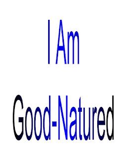 I am Good-Natured.