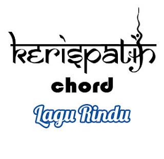 Lirik dan Chord(Kunci Gitar) Kerispatih ~ Lagu Rindu