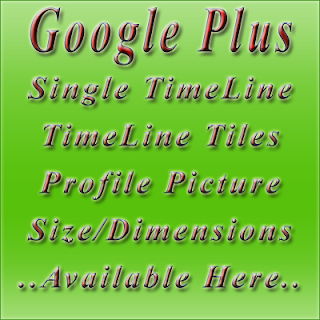 Google Plus TimeLine and Profile Pic Size/Dimensions