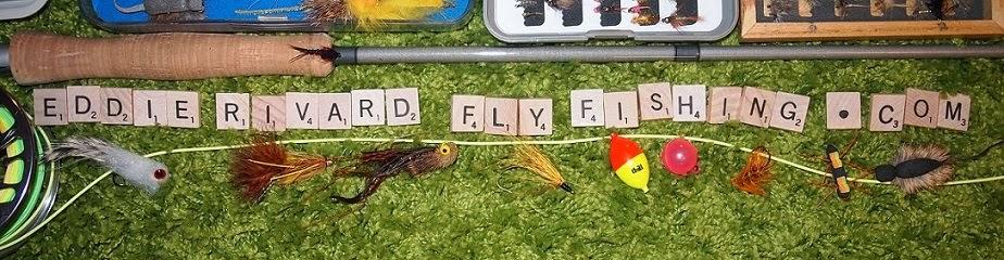 Eddie Rivard Fly Fishing