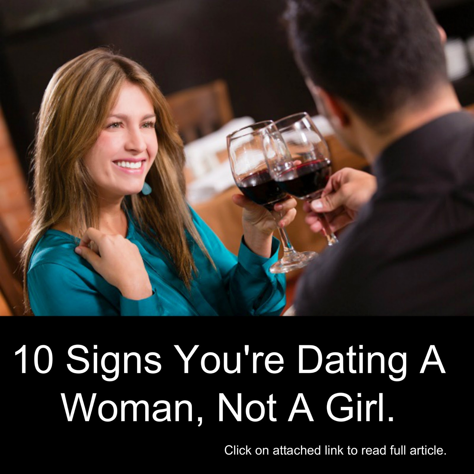 signs dating woman not girl Nobody want relationship with a girl these days everyone are looking for a woman to date women can act younger than girls, but girls can't act like a woman it is about the way they act women and girls see things in an different waysit is not very easy to find a good woman but [].