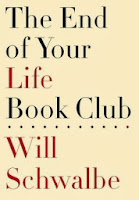Cover of The End of Your Life Book Club by Will Schwalbe