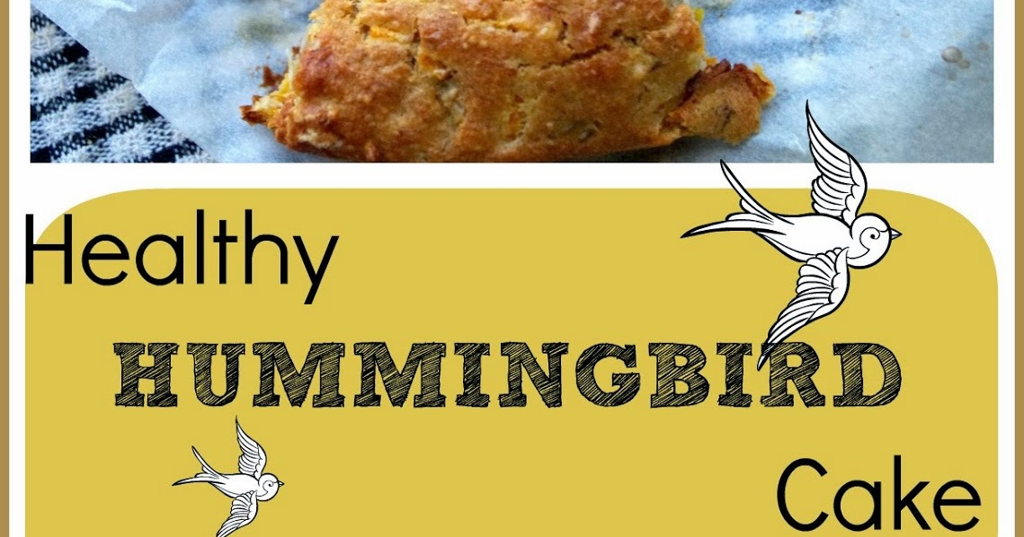 Recipe: Healthy Hummingbird Cake (no added sugar, low in fat)
