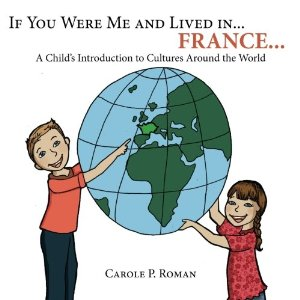If You Were Me and Lived in...France - A Child's Introduction to Culture Around the World