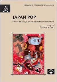 Japan Pop - Parole, immagini, suoni dal Giappone contemporaneo