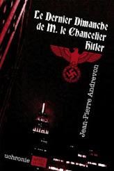 Jean-Pierre ANDREVON Le dernier dimanche de M. le chancelier Hitler