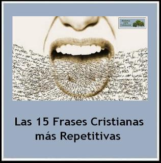 http://ateismoparacristianos.blogspot.com.ar/2015/06/top-15-frases-cristianas-repetitivas.html