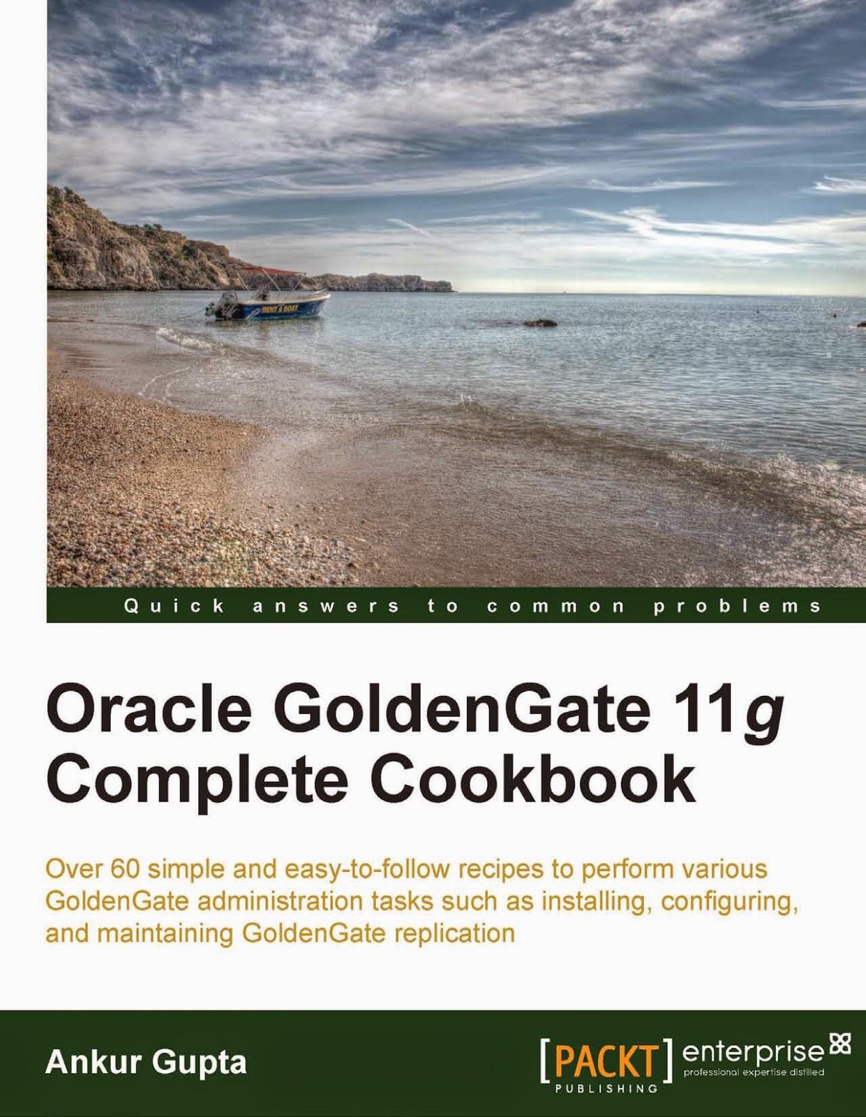 http://kingcheapebook.blogspot.com/2014/07/oracle-goldengate-11g-complete-cookbook.html
