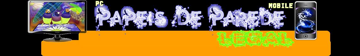 PapeisDeParedeLegal - Wallpapers (PC) (Celular)