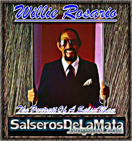 Willie Rosario - The Portrait Of A Salsa Man - 1981 SalserosDeLaMata
