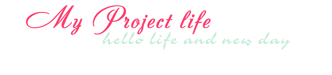 My Project life
