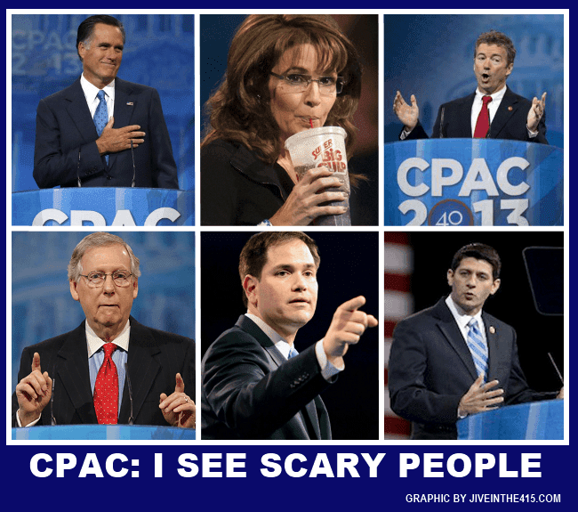 CPAC 2013 - I see scary people. Mitt Romney, Sarah Palin, Rand Paul, Mitch McConnell, Marco Rubio, Paul Ryan