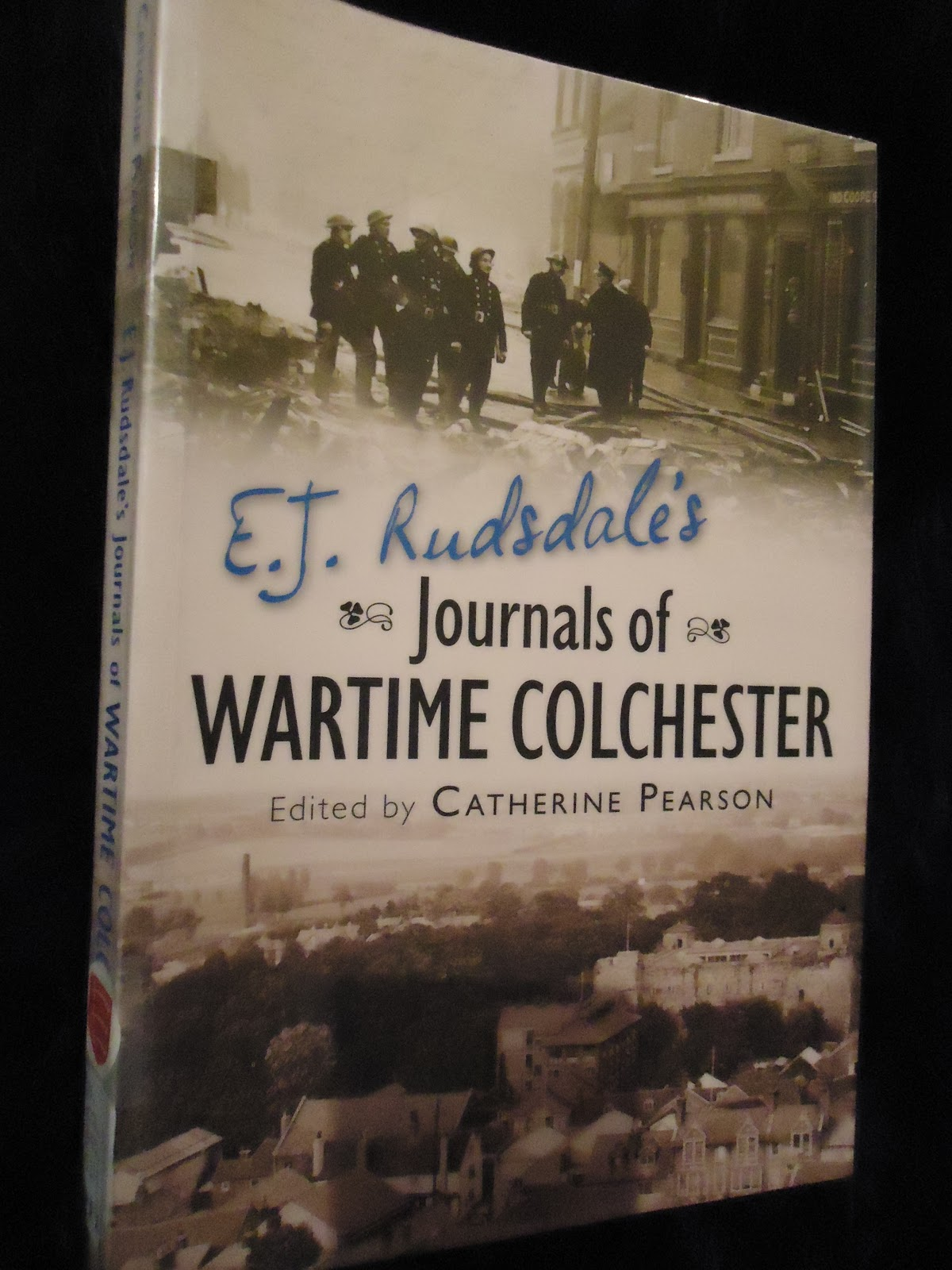 e j rudsdale s journals of wartime colchester pearson catherine