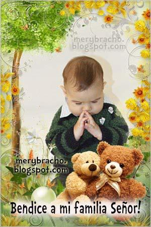 Bendice a mi familia Señor. Dios bendiga a mi familia. Postales cristianas de Bendición, imágenes tiernas, tarjetas bebé orando. Oración para mi familia. Bendiciones para mi hogar. Poema cristiano en oración por mis seres queridos para compartir con amigos facebook.
