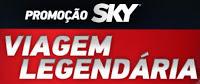 Participar da promoção Sky Viagem Legendária