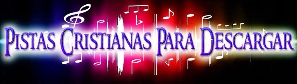 Musica Cristiana y Pistas Cristianas
