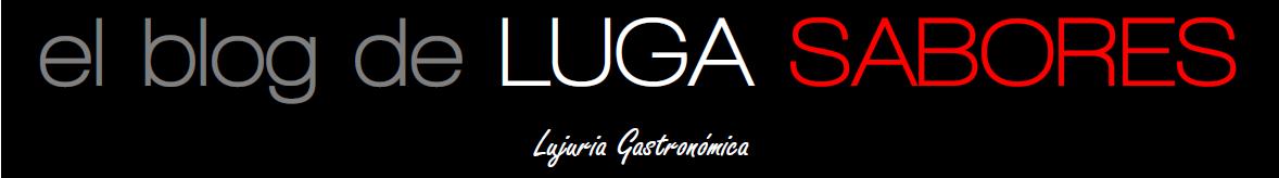 El blog de LUGA SABORES