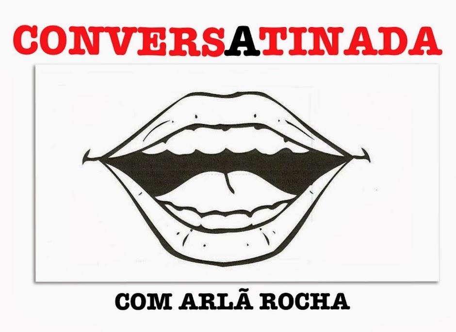 Arlã Rocha ConversAtinada