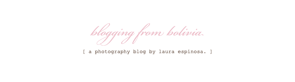 Blogging From Bolivia: A Photography Blog