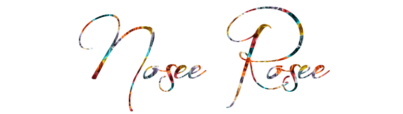 Nosee Rosee