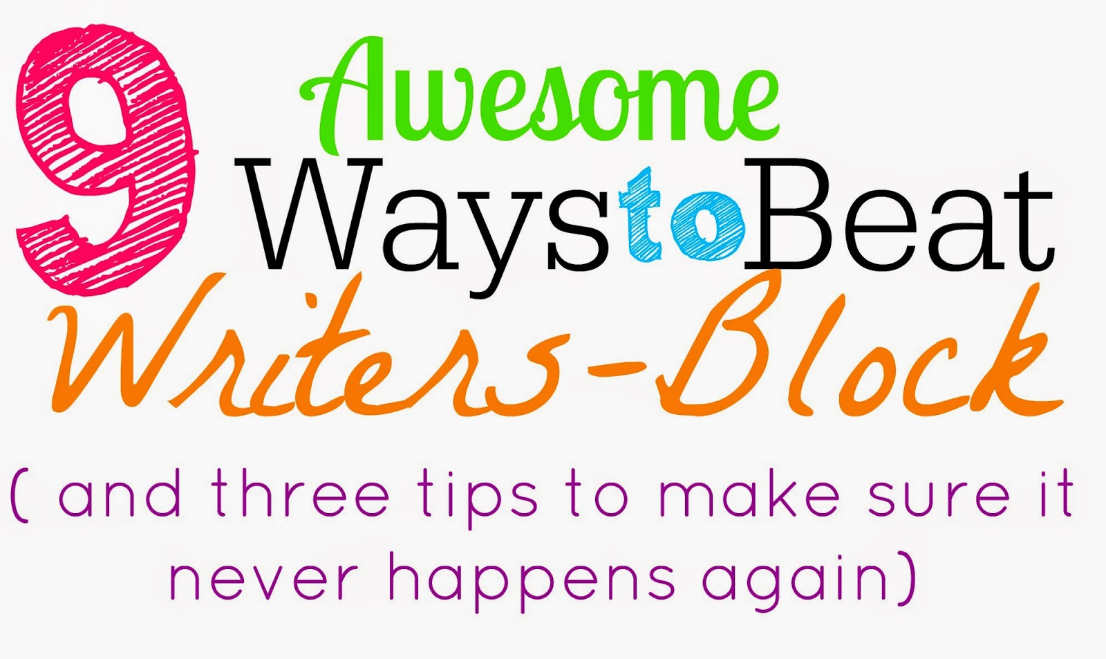 8 awesome wayt to beat writers block