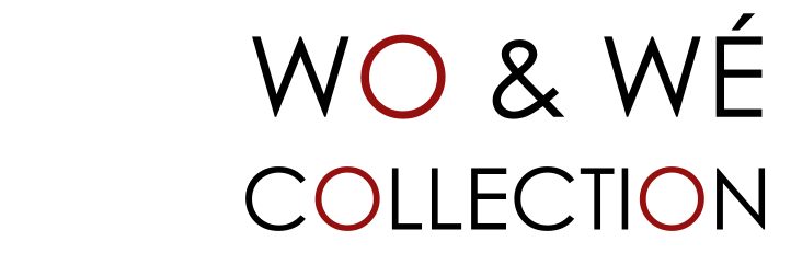 WO AND WÉ COLLECTION