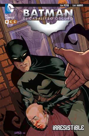 Batman / Caballero Oscuro: Irresistible