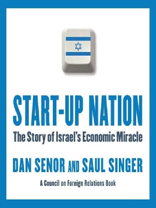 start up nation the story of How can israel a country of only 7 million, with no natural resources, enemies on every border, and in a constant state of war, produce more start up companies then japan, india, korea, canada, and the uk in start-up nation dan senor and saul singer describe how israel's adversity-driven.