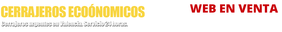 Cerrajeros en Valencia | ECONÓMICOS