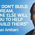 Inspiring Quotes by Dhirubhai Ambani