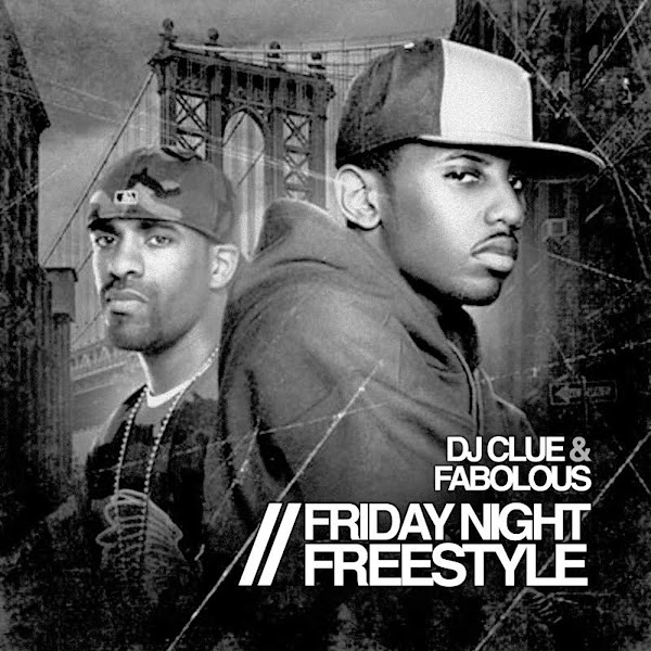 Fabolous & DJ Clue - Friday Night Freestyle Cover