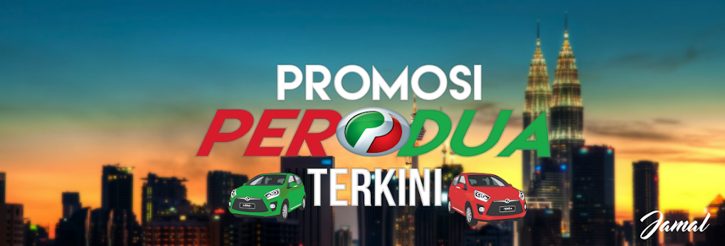 Senarai Harga PERODUA Terkini - Promosi Perodua 2016, Full Loan, Skim Graduan, Diskaun, Trade In dll