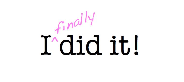 I did it!